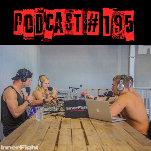 LISTEN NOW: InnerFight Podcast 195