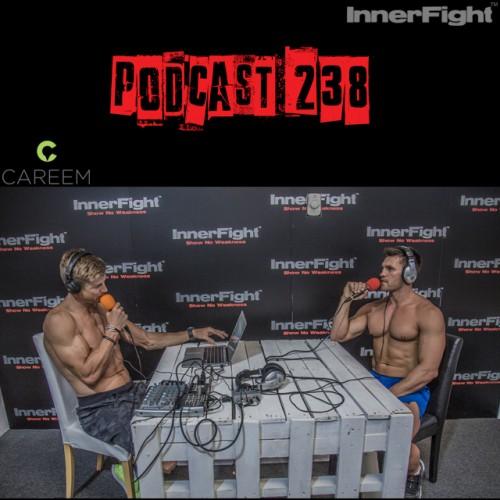 Podcast 238 LISTEN NOW: WITH INNERFIGHT PERFORMANCE COACH BEN DAVIES