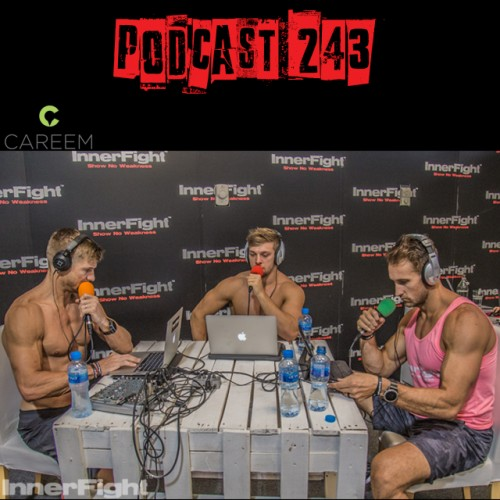 Podcast 243 LISTEN NOW: How To Get stronger Fast…and MORE