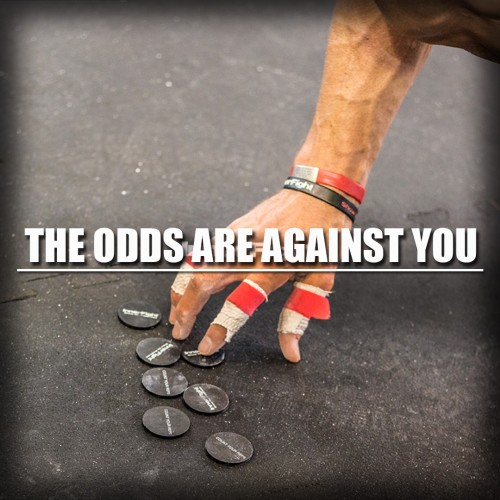 The Odds are Against You
