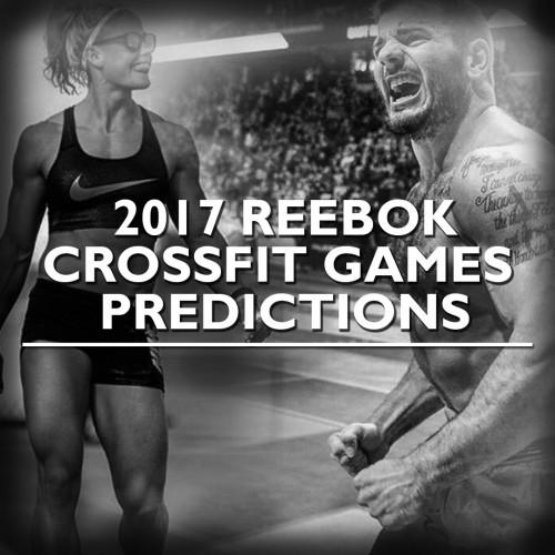 The 2017 Reebok CrossFit Games Predictions
