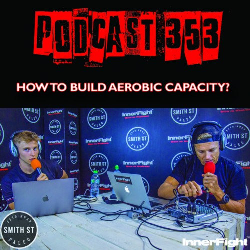 #353: How to build aerobic capacity? Fitness under 3 minutes.